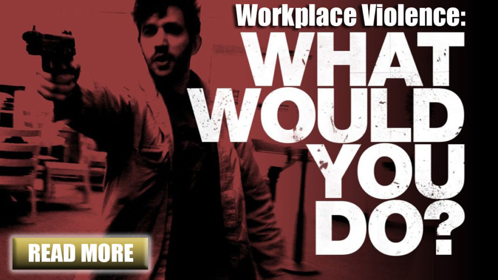 Workplace Violence Blog: What would you do?
