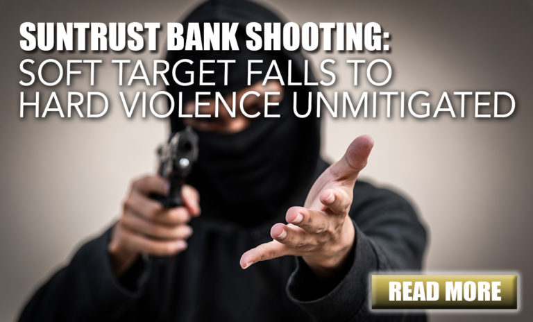 Suntrust Bank Shooting: Soft Target Falls to Hard Violence Unmitigated